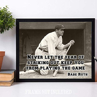 Babe Ruth - Never Let The Fear - 11x14 Unframed Art Print - Great Boy's/Girl's Room Decor and Gift Under $15 for Baseball Fans