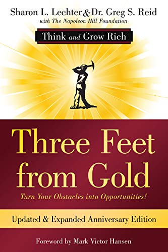 Three Feet from Gold: Updated Anniversary Edition: Turn Your Obstacles into Opportunities! (Think and Grow Rich) (Official Publication of the Napoleon Hill Foundation)