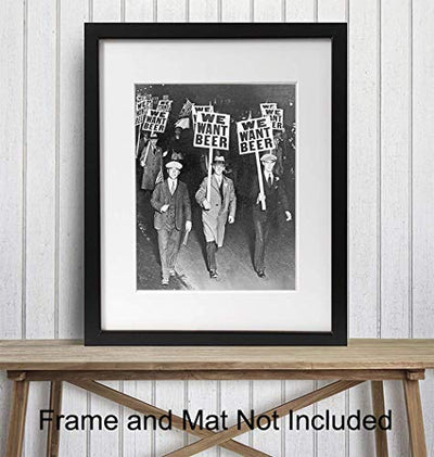 Prohibition We Want Beer Vintage Photo - 8x10 Wall Art Decor for Home, Bar, Cafe, Dorm - Unique Funny Gift for Men - Unframed Picture Poster