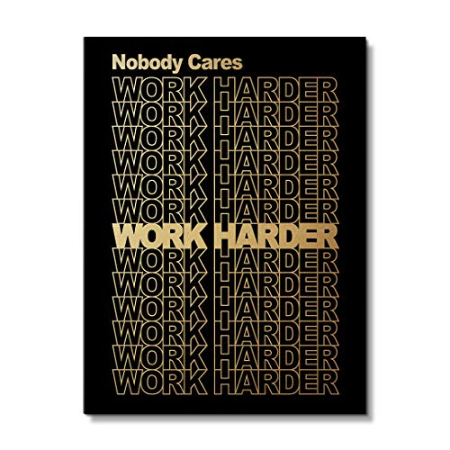 "IKONICK Nobody Cares, Work Harder. (Gold Edition) Motivational Canvas Wall Art, Inspiration Collection for Office and Home Decor, Inspiring Canvas Art - 24"" x 18"".75"" Depth No Frame"