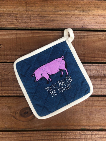 You're Bacon Me Hungry Pot Holder