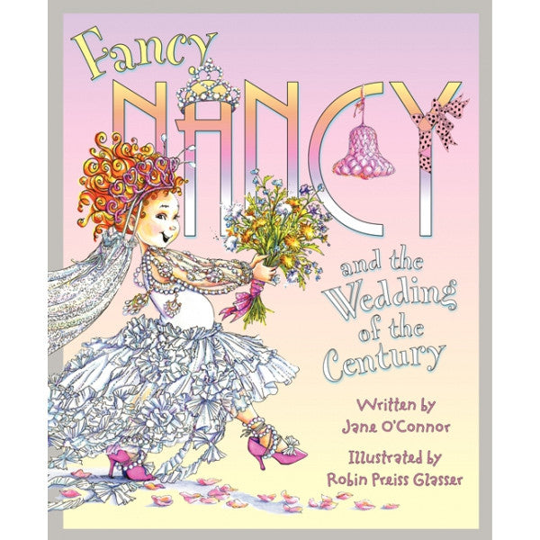 Fancy Nancy and the Wedding