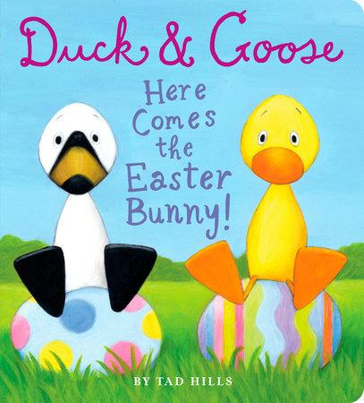Duck & Goose, Here Comes the Easter Bunny! - Tadpole