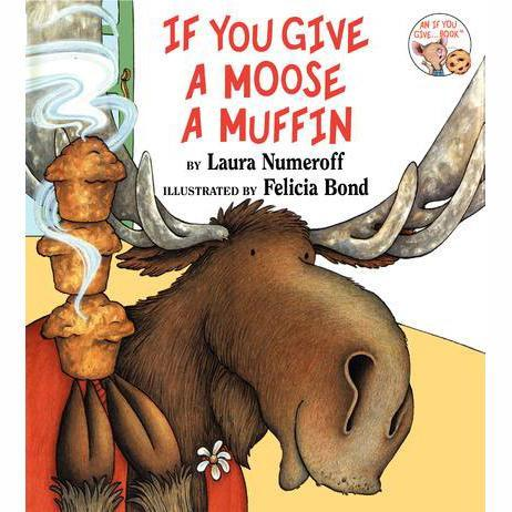 If You Give a Moose a Muffin - Tadpole