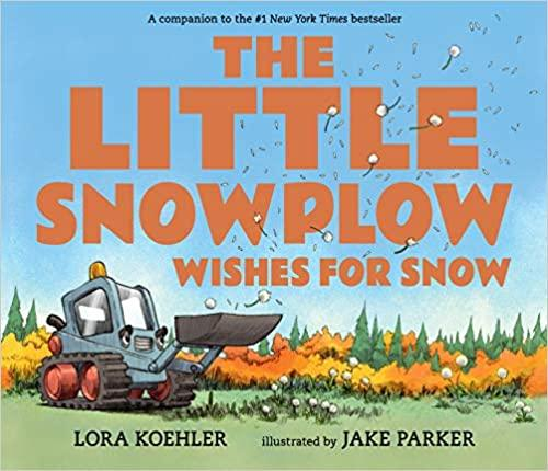 The Little Snowplow Wishes For Snow - Tadpole