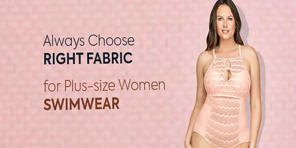 Always Choose Right Fabric for Plus-size Women Swimwear