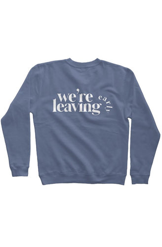 We're Leaving Early Navy Pigment Dyed Crew Neck