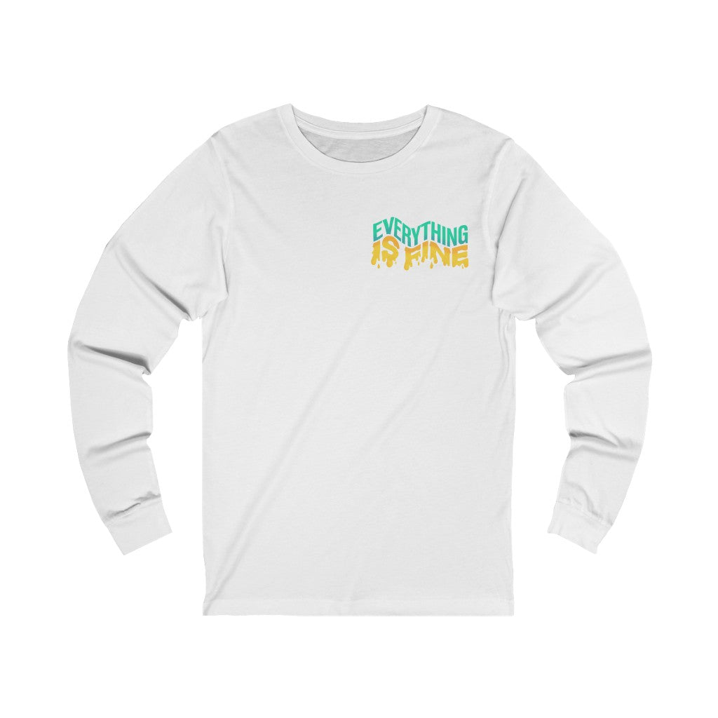 Everything Is FIne Unisex Jersey Long Sleeve
