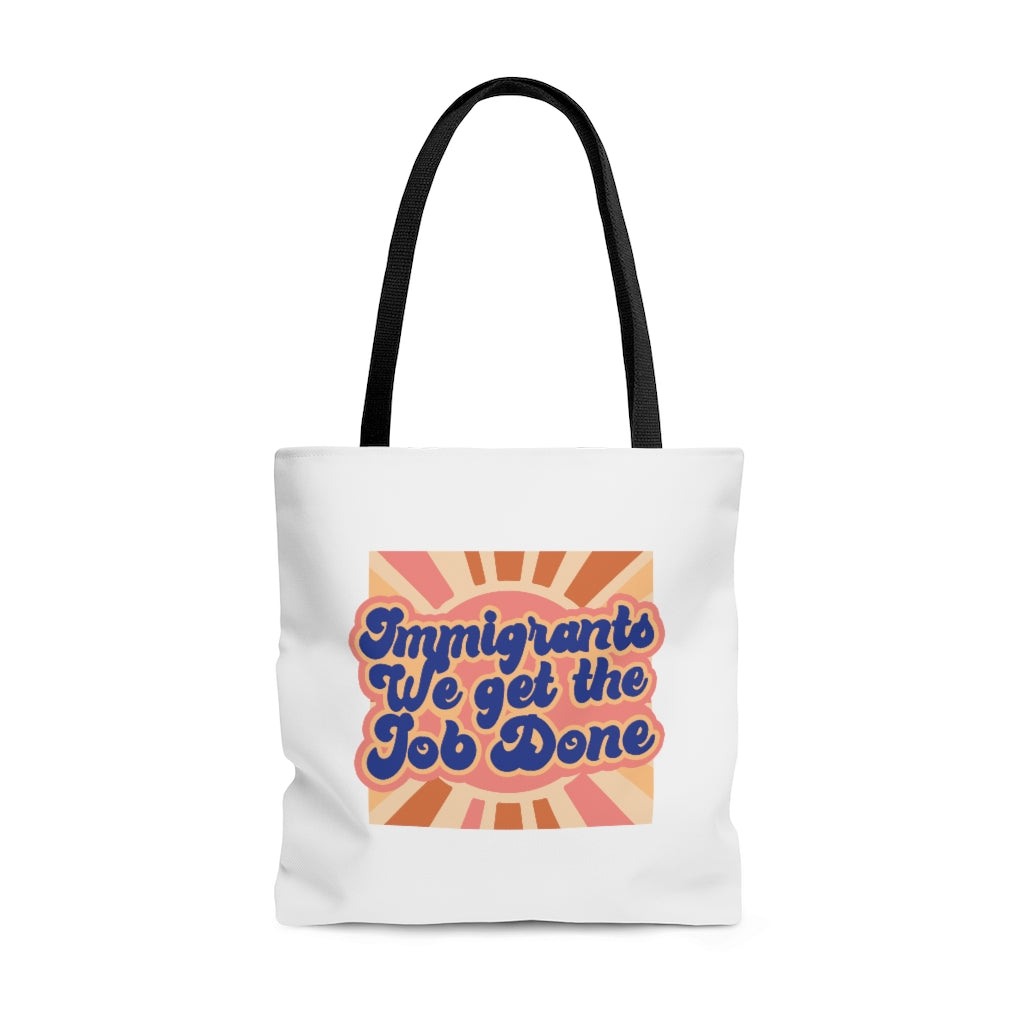 We Get the Job Done Tote Bag