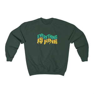Everything Is Fine Unisex Crewneck Sweatshirt