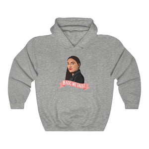 In AOC We Trust Unisex Hooded Sweatshirt