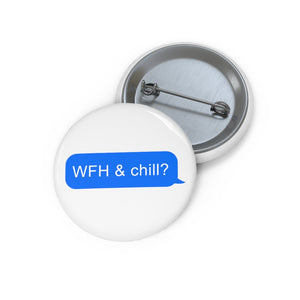 WFh & Chill Pin