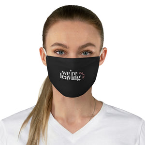 We're Leaving Early Black Fabric Face Mask
