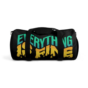 Everything Is Fine Duffel Bag