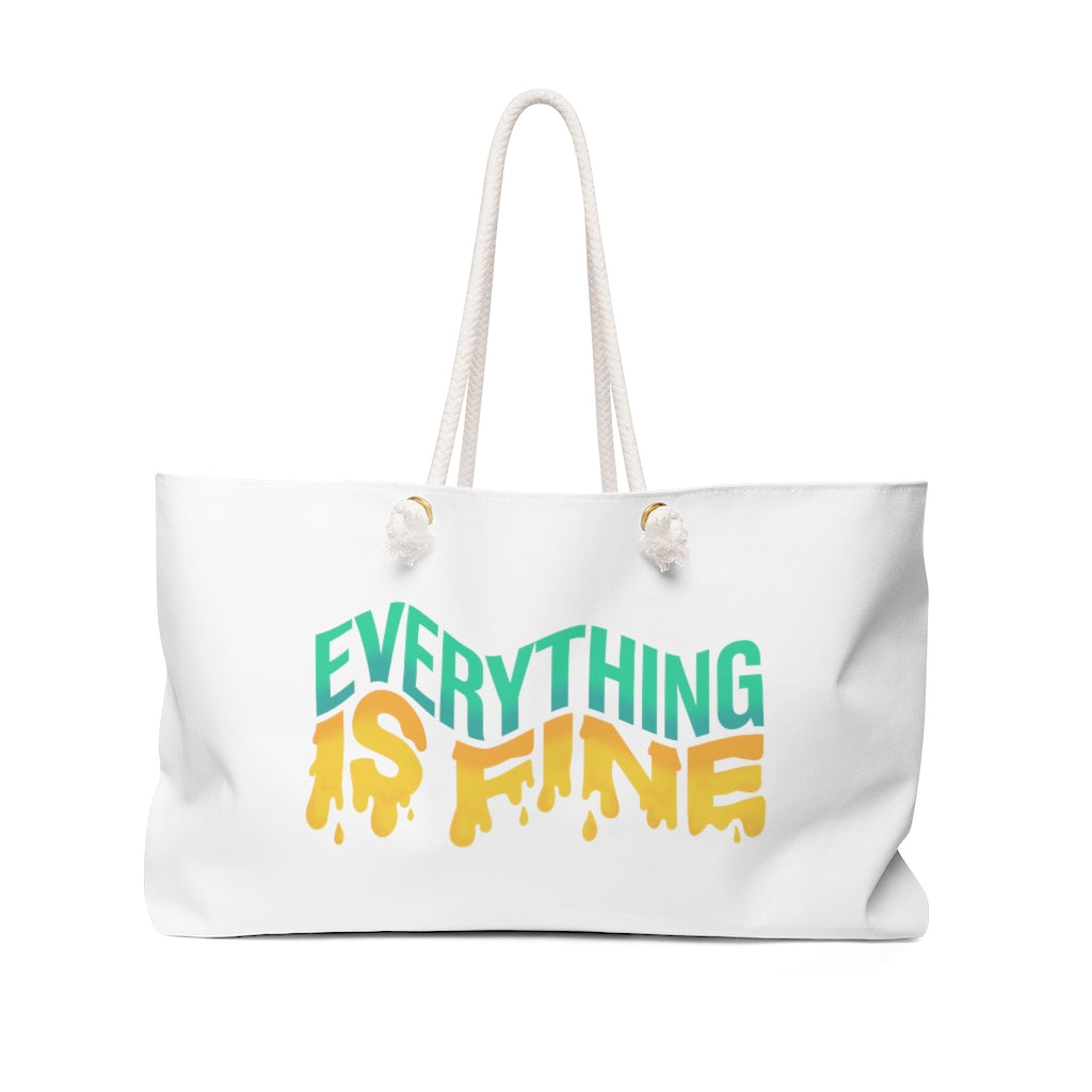 Everything Is Fine Weekender Bag