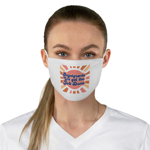 We Get the Job Done Fabric Face Mask