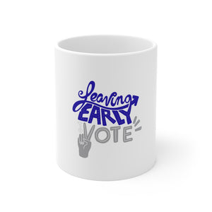 Leaving Early To Vote Mug