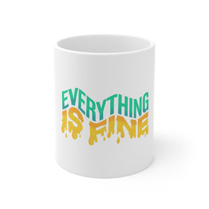 Everything Is Fine Mug