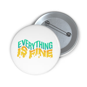 Everything Is Fine Pin