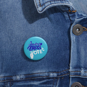 Leaving Early To Vote Pin