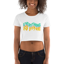 Load image into Gallery viewer, Everything Is Fine Women's Crop Tee