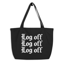 Load image into Gallery viewer, Log Off Large Organic Tote Bag