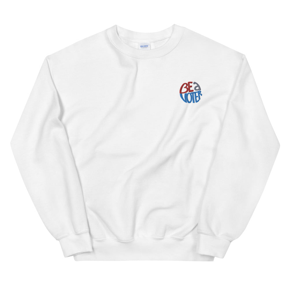 Be a Voter Embroidered Unisex Sweatshirt
