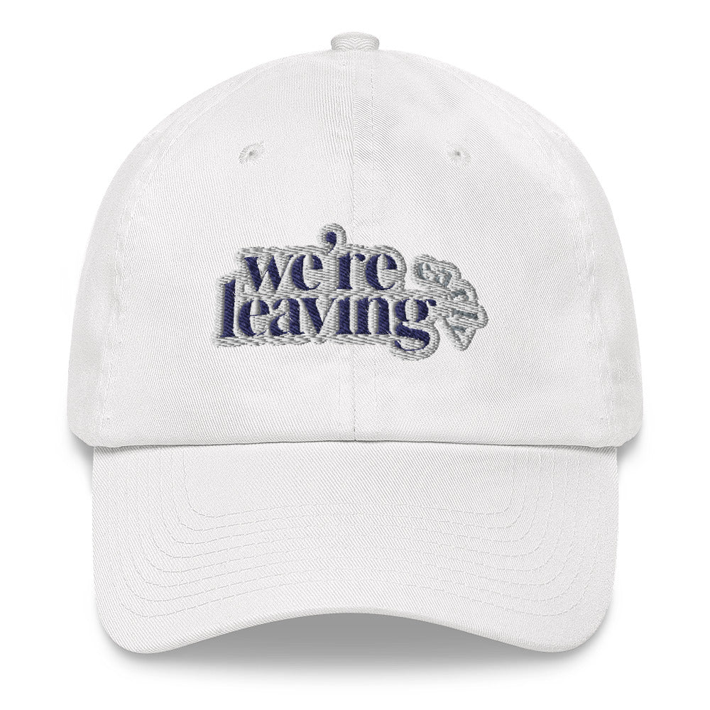 We're Leaving Early Hat
