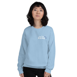 We're Leaving Early Unisex Sweatshirt