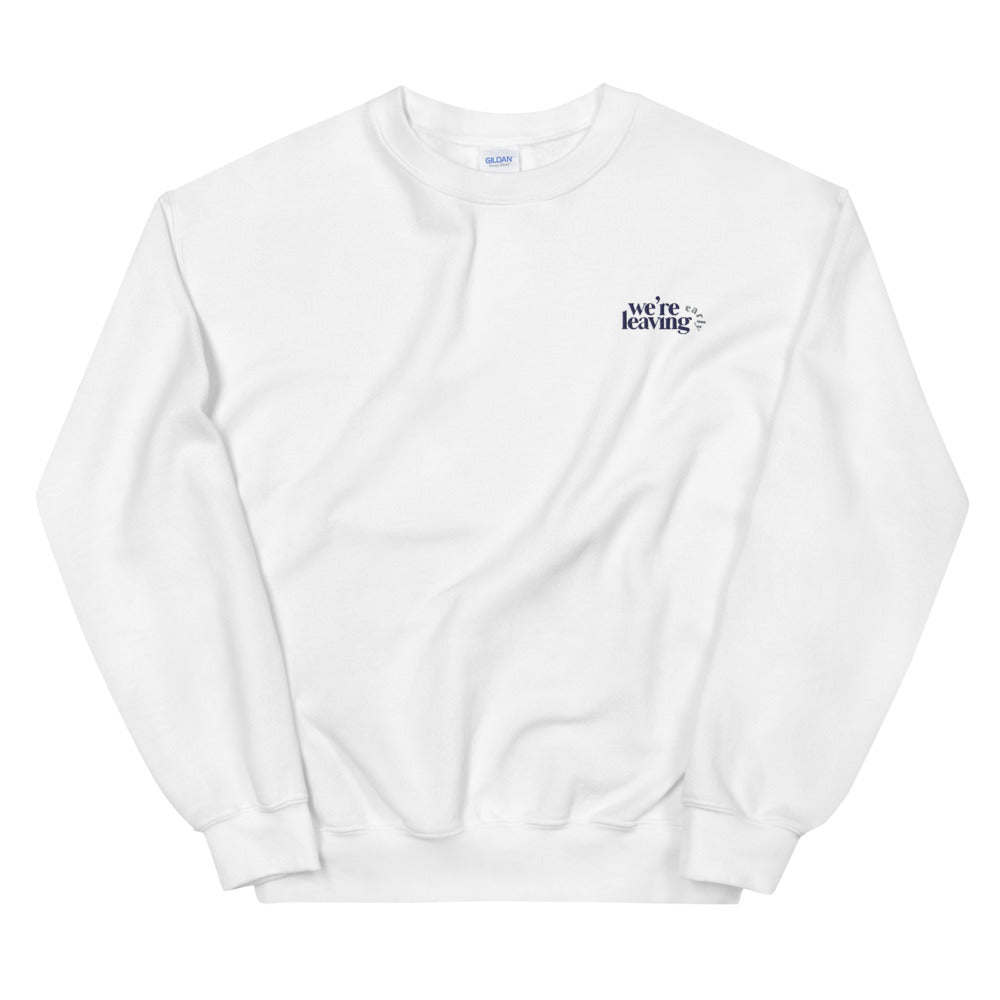 We're Leaving Early Embroidered Unisex Sweatshirt