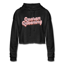 Load image into Gallery viewer, Quaran Queening Cropped Hoodie - deep heather