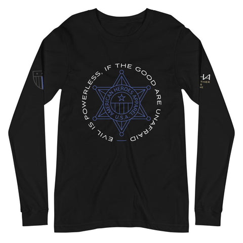 Evil is Powerless Long Sleeve Tee - American Heroes Apparel