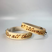 "Load image into Gallery viewer, ""After all this time?"" ""Always."" Leather Sentiment Bracelet"