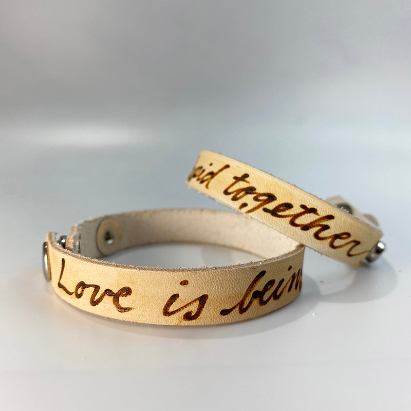 Love is being stupid together. -  Leather Sentiment Bracelet