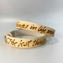 Load image into Gallery viewer, The best things in life aren't things. -  Leather Sentiment Bracelet
