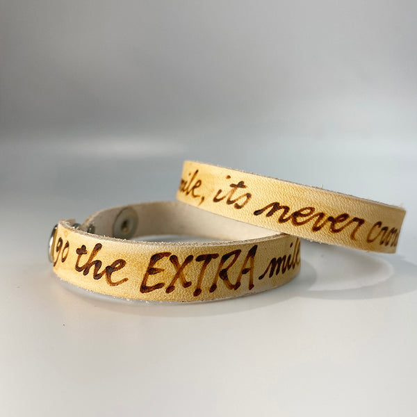 Go the extra mile, it's never crowded. -  Leather Sentiment Bracelet