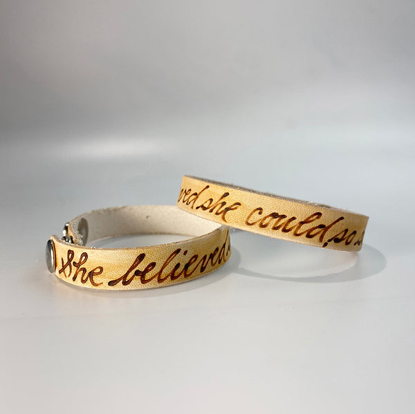 She believed she could so she did. -  Leather Sentiment Bracelet