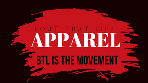 Bout That Life Movement Apparel