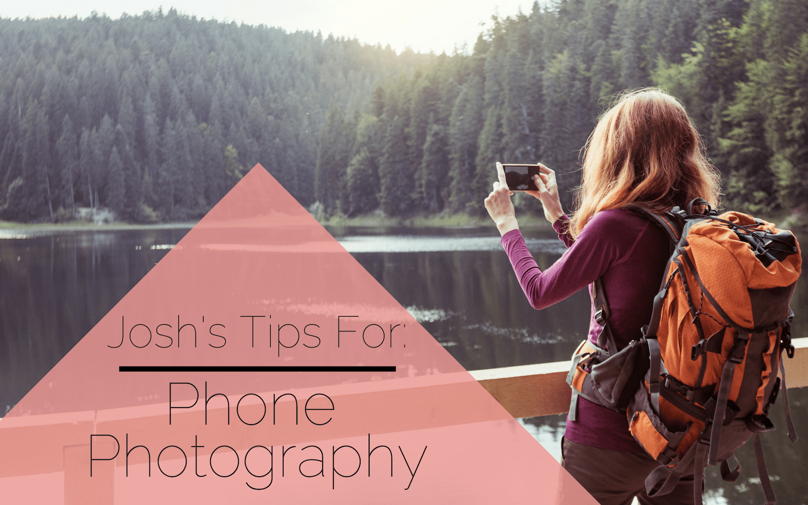 Phone Photography Tips For Great Pictures