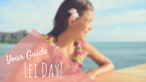 Lei Day Guide