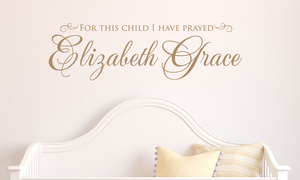 For this child I have prayed Name Wall Decal