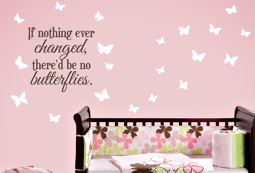 If nothing ever changed - Butterfly Wall Decal Set