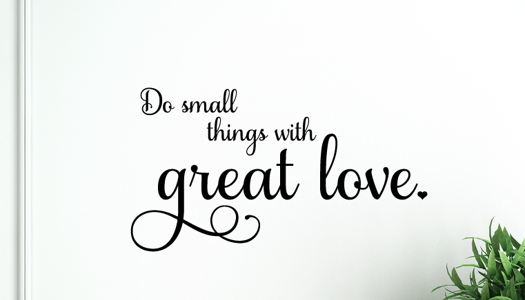 Do Things with Great Love Wall Decal