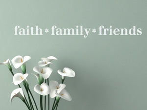 Faith Family Friends Vinyl Decal Wall Art