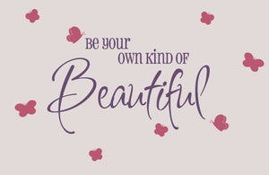 Be your own kind of beautiful Wall Decal Set