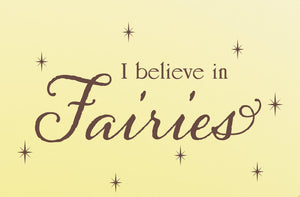 I believe in Fairies Vinyl Wall Decal