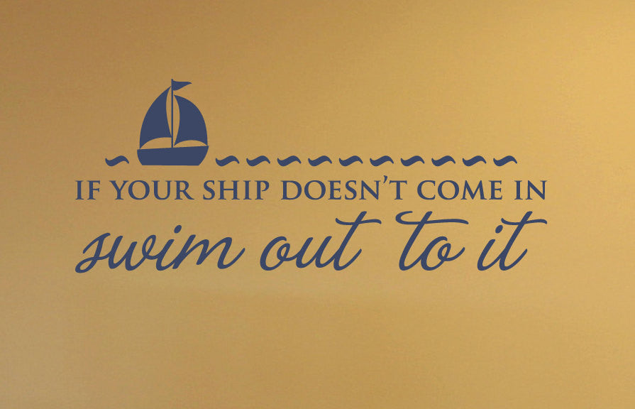 If your ship doesn't come in Vinyl Wall Decal