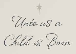 Unto us a Child is Born Wall Decal