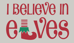 I Believe in Elves Vinyl Decal