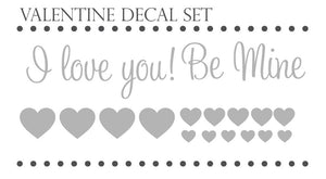 Valentine Decal Set - I love you - Be Mine - Hearts Wall Decals